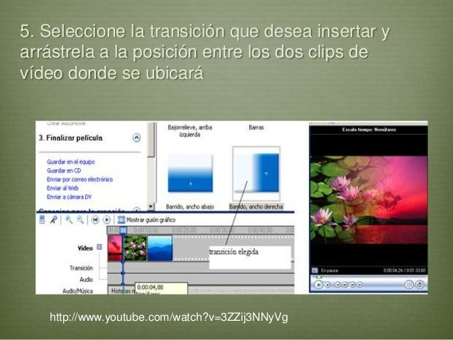 5. Seleccione la transición que desea insertar yarrástrela a la posición entre los dos clips devídeo donde se ubicaráhttp:...
