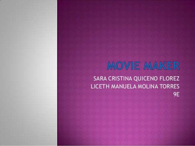 SARA CRISTINA QUICENO FLOREZ LICETH MANUELA MOLINA TORRES 9E