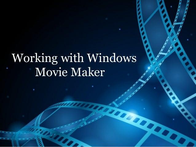 Working with Windows Movie Maker