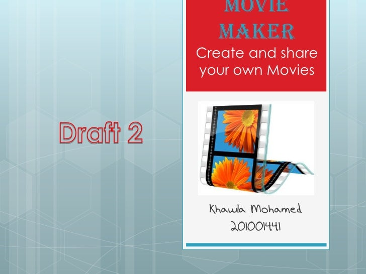 Movie  MakerCreate and shareyour own Movies Khawla Mohamed    201001441
