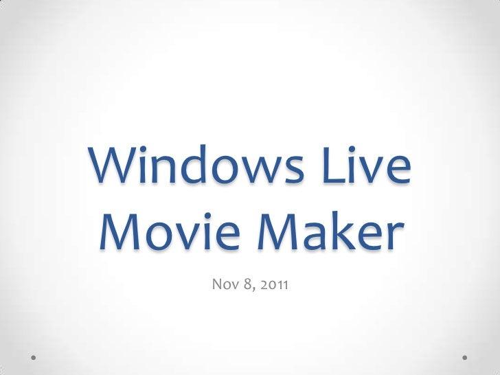Windows LiveMovie Maker    Nov 8, 2011