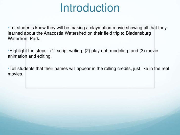 Introduction •Let students know they will be making a claymation movie showing all that they learned about the Anacostia W...