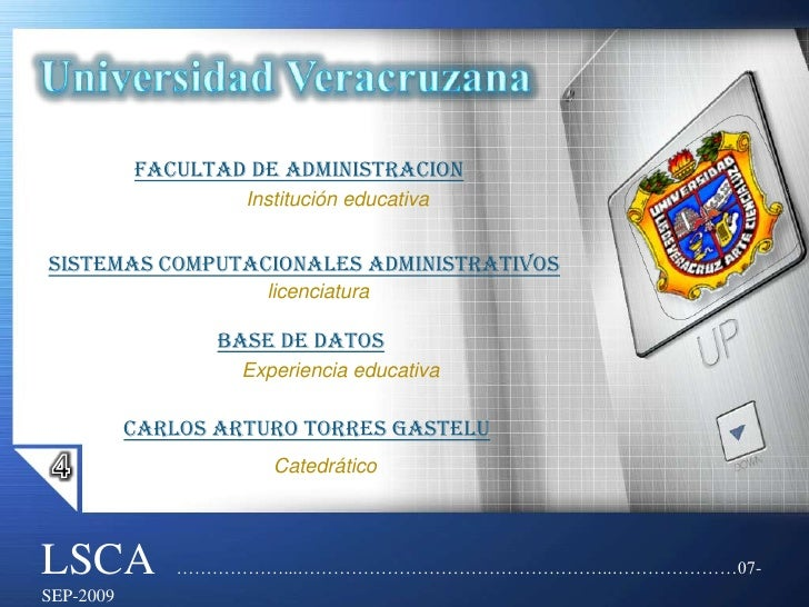 UniversidadVeracruzana<br />FACULTAD DE ADMINISTRACION<br />Institución educativa<br />Sistemas computacionales administra...