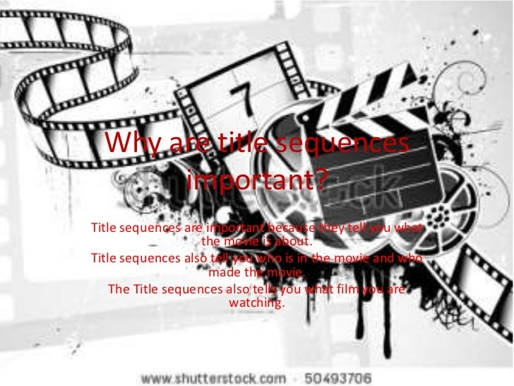 Why are title sequences       important?Title sequences are important because they tell you what                    the mo...
