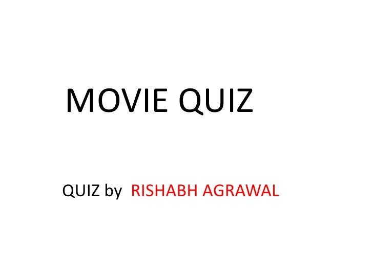 MOVIE QUIZQUIZ by RISHABH AGRAWAL