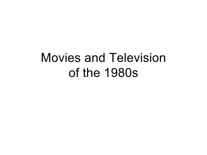 Movies and Television of the 1980s