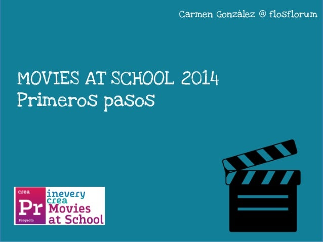 Carmen González @ flosflorum  MOVIES AT SCHOOL 2014  Primeros pasos