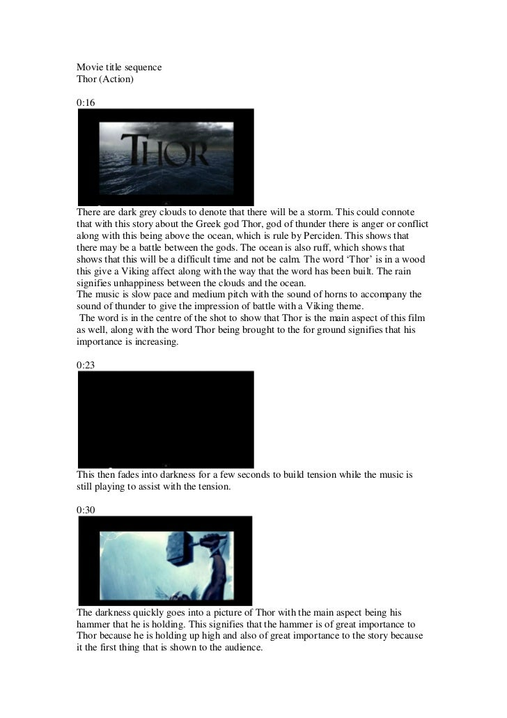 Movie title sequenceThor (Action)0:16There are dark grey clouds to denote that there will be a storm. This could connoteth...