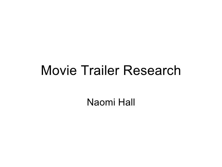 Movie Trailer Research Naomi Hall