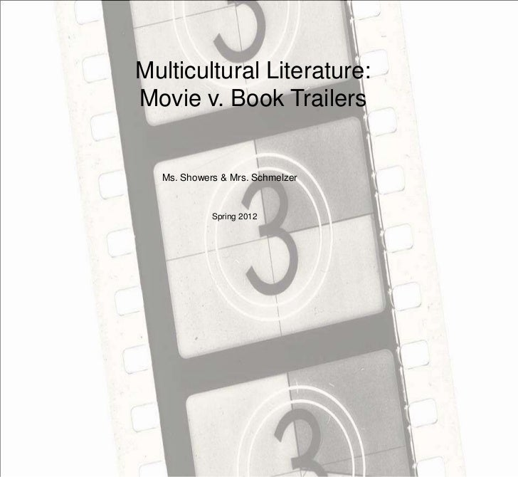 Multicultural Literature:Movie v. Book Trailers  Ms. Showers & Mrs. Schmelzer            Spring 2012