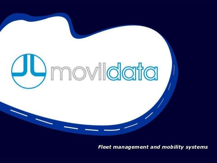 www.movildata.com   Fleet management and mobility systems                        M2M, Sistemas de Movilidad y Gestión de F...