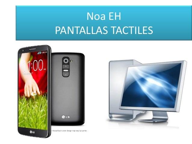 Noa EH PANTALLAS TACTILES