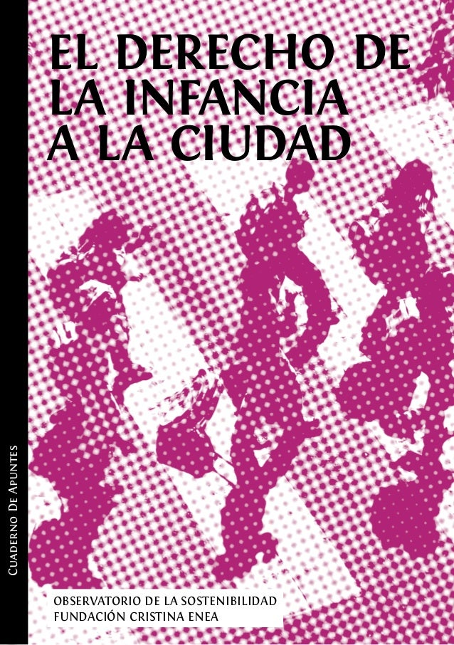 EL DERECHO DE                      LA INFANCIA                      A LA CIUDADCuaderno De Apuntes                      OB...