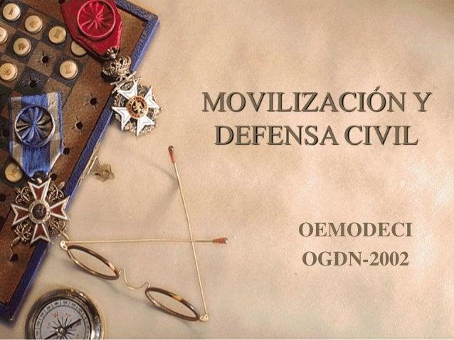 MOVILIZACIÓN Y DEFENSA CIVIL OEMODECI OGDN-2002