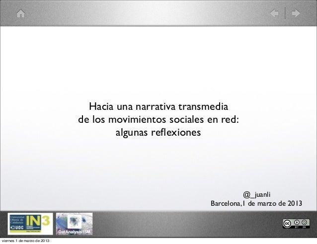 Hacia una narrativa transmedia                             de los movimientos sociales en red:                            ...