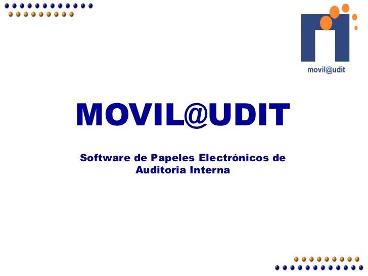 MOVIL@UDITMOVIL@UDITSoftware de Papeles Electrónicos de         Auditoria Interna
