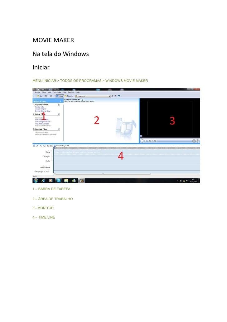 MOVIE MAKERNa tela do WindowsIniciarMENU INICIAR > TODOS OS PROGRAMAS > WINDOWS MOVIE MAKER1 – BARRA DE TAREFA2 – ÁREA DE ...