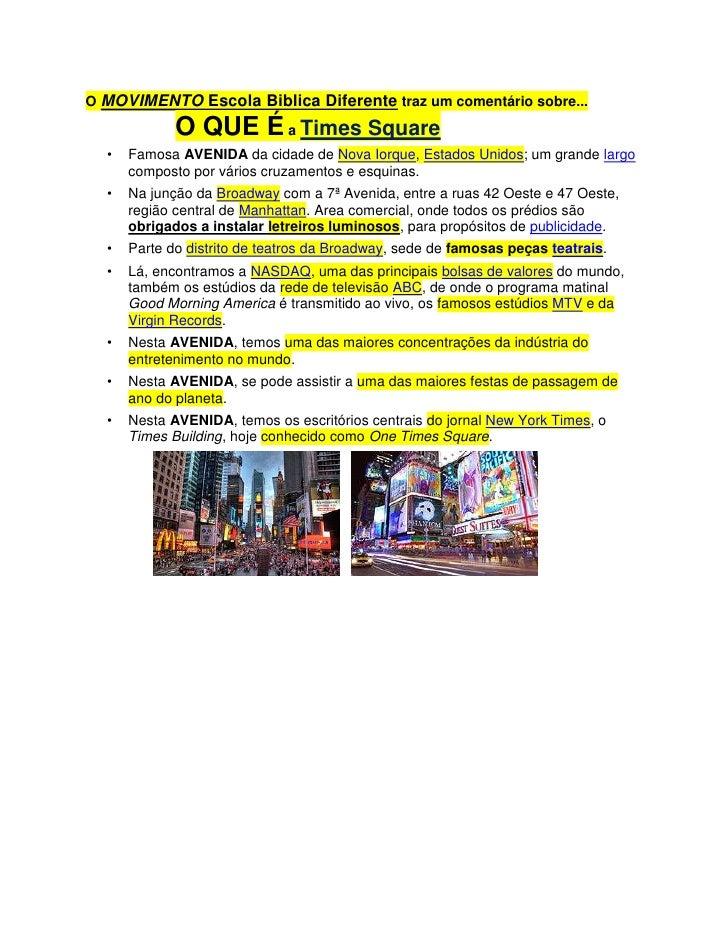 O MOVIMENTO Escola Biblica Diferente traz um comentário sobre... O QUE É a Times Square<br />Famosa AVENIDA da cidade de N...