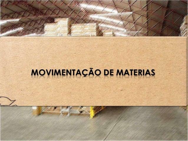 MOVIMENTAÇÃO DE MATERIAS