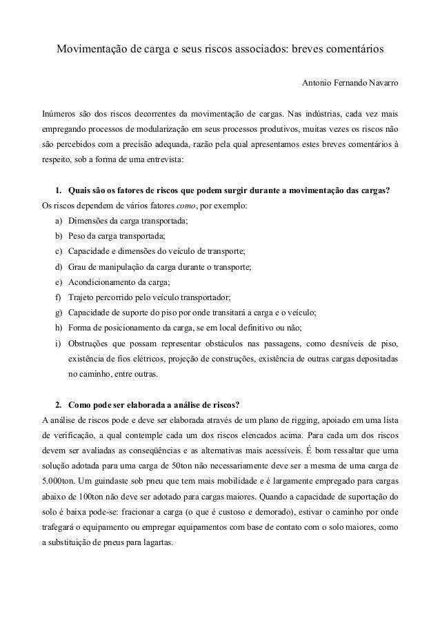 Movimentação de carga e seus riscos associados: breves comentários Antonio Fernando Navarro  Inúmeros são dos riscos decor...