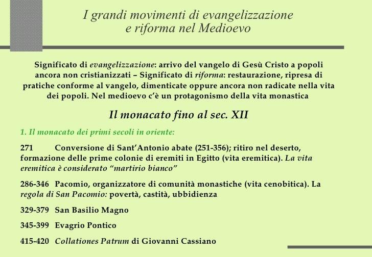 I grandi movimenti di evangelizzazione e riforma nel Medioevo Significato di  evangelizzazione : arrivo del vangelo di Ges...