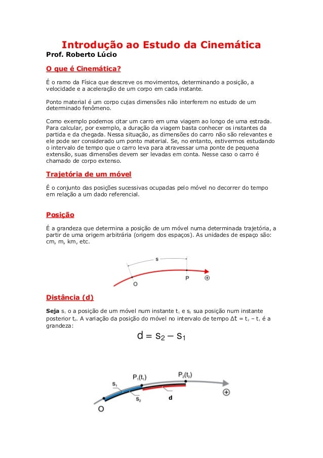 Introdução ao Estudo da CinemáticaProf. Roberto LúcioO que é Cinemática?É o ramo da Física que descreve os movimentos, det...