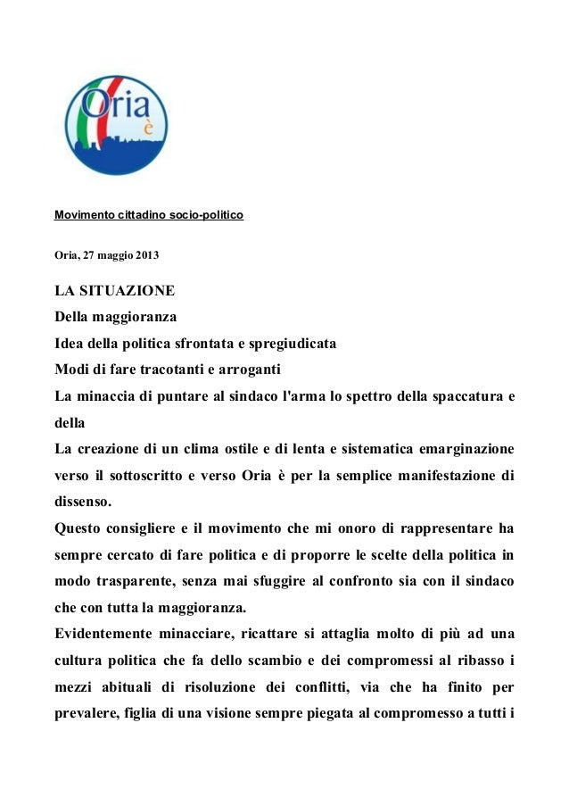 Movimento cittadino socio-politicoOria, 27 maggio 2013LA SITUAZIONEDella maggioranzaIdea della politica sfrontata e spregi...
