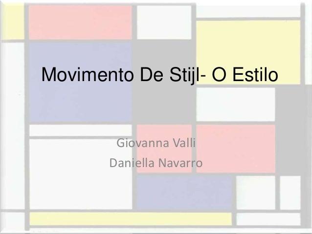 Movimento De Stijl- O Estilo         Giovanna Valli        Daniella Navarro
