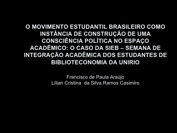O MOVIMENTO ESTUDANTIL BRASILEIRO COMO INSTÂNCIA DE CONSTRUÇÃO DE UMA CONSCIÊNCIA POLÍTICA NO ESPAÇO ACADÊMICO: O CASO DA ...