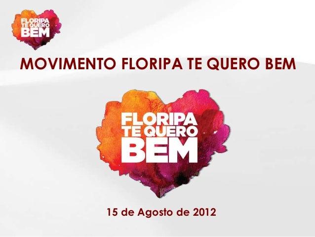 MOVIMENTO FLORIPA TE QUERO BEM         15 de Agosto de 2012