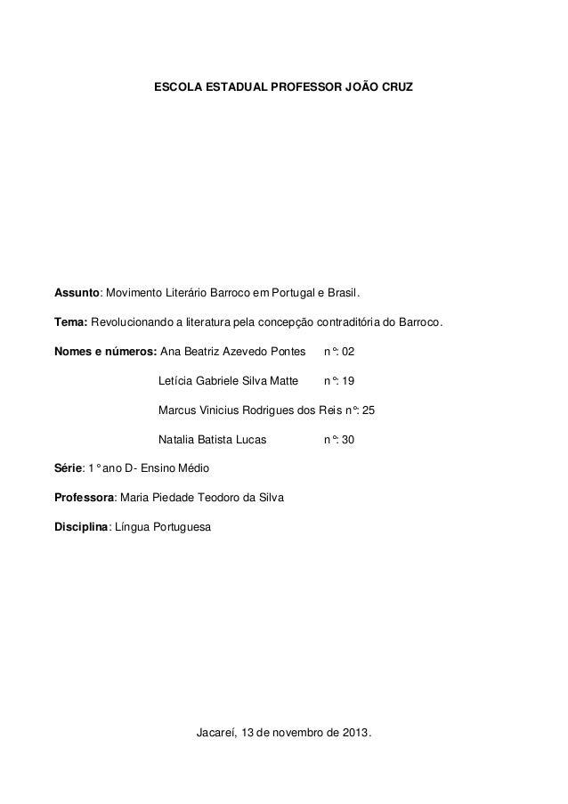 ESCOLA ESTADUAL PROFESSOR JOÃO CRUZ  Assunto: Movimento Literário Barroco em Portugal e Brasil. Tema: Revolucionando a lit...