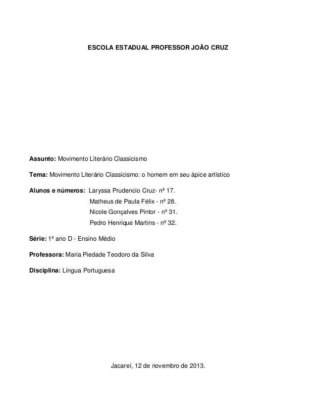 ESCOLA ESTADUAL PROFESSOR JOÃO CRUZ  Assunto: Movimento Literário Classicismo Tema: Movimento Literário Classicismo: o hom...