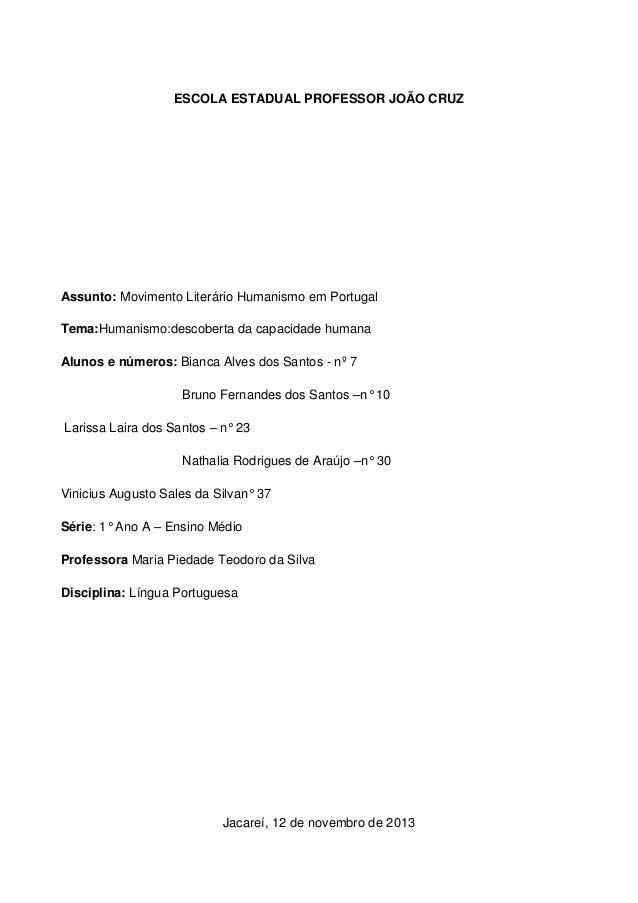 ESCOLA ESTADUAL PROFESSOR JOÃO CRUZ  Assunto: Movimento Literário Humanismo em Portugal Tema:Humanismo:descoberta da capac...