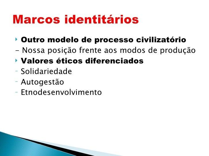 <ul><li>Outro modelo de processo civilizatório </li></ul><ul><li>- Nossa posição frente aos modos de produção </li></ul><u...