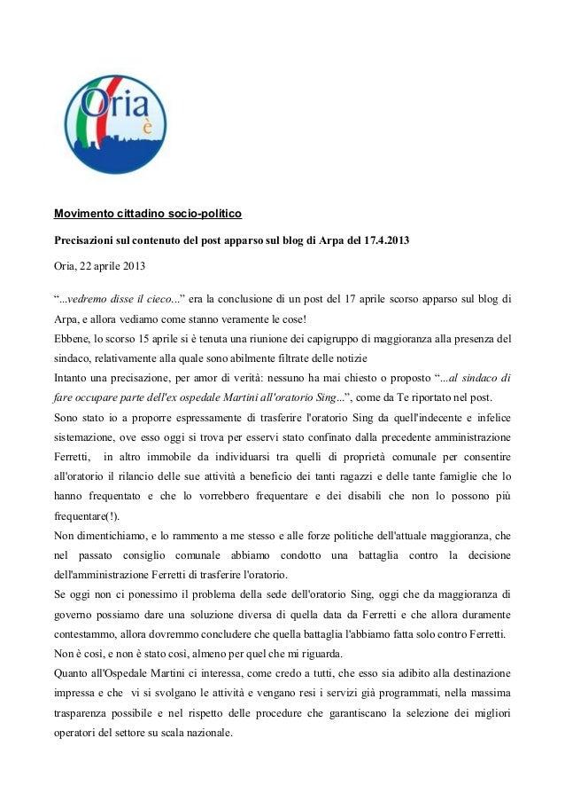Movimento cittadino socio-politicoPrecisazioni sul contenuto del post apparso sul blog di Arpa del 17.4.2013Oria, 22 april...