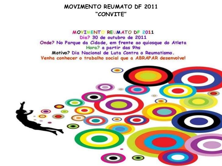 """MOVIMENTO REUMATO DF 2011 """"CONVITE"""""""