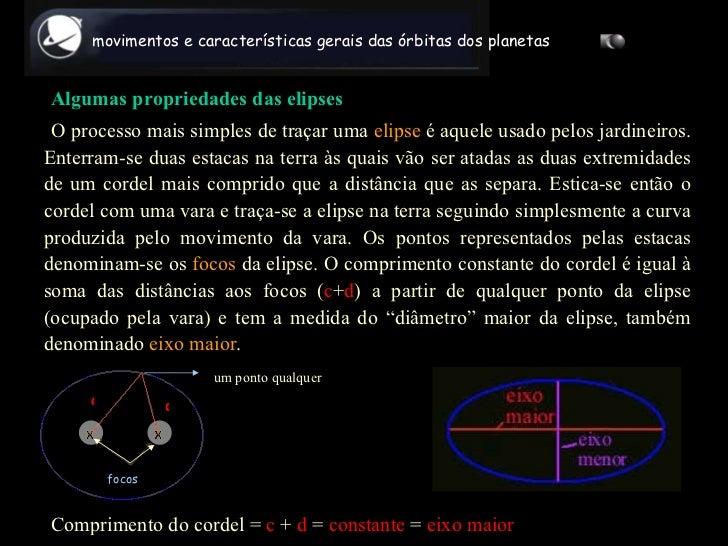 <ul><li>Algumas propriedades das elipses </li></ul><ul><li>O processo mais simples de traçar uma  elipse  é aquele usado p...