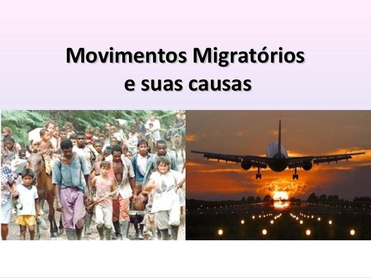 Movimentos Migratórios    e suas causas