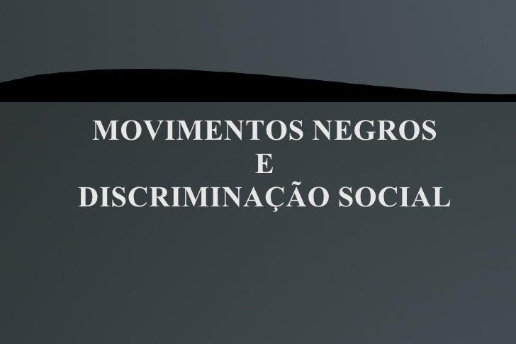 MOVIMENTOS NEGROS E DISCRIMINAÇÃO SOCIAL