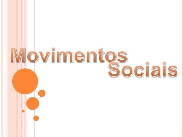 """Um movimento social é uma ação coletiva de um grupo organizado em busca de mudanças sociais. É uma """"expressão técnica"""" que..."""
