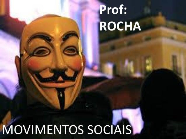 MOVIMENTOS SOCIAIS Prof: ROCHA