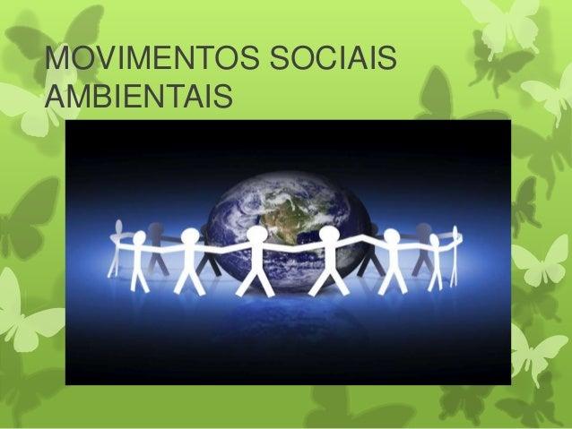 MOVIMENTOS SOCIAIS AMBIENTAIS