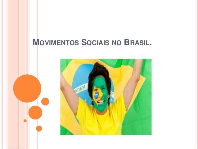 MOVIMENTOS SOCIAIS NO BRASIL.