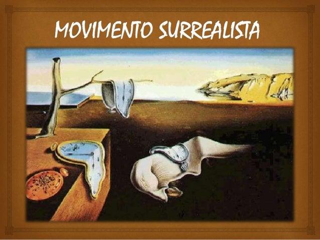 MOVIMENTO  SURREALISTA    Surrealismo foi um movimento artístico e literário de  origem francesa, caracterizado pela expr...