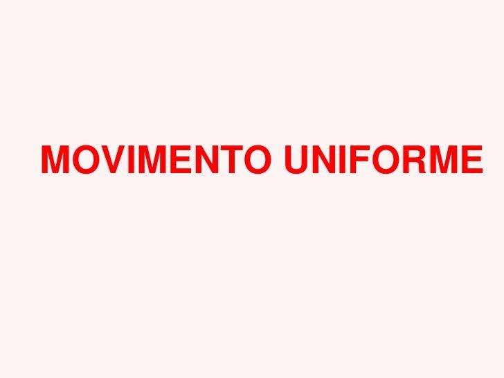 MOVIMENTO UNIFORME<br />