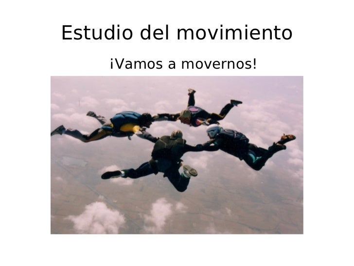 Estudio del movimiento ¡Vamos a movernos!
