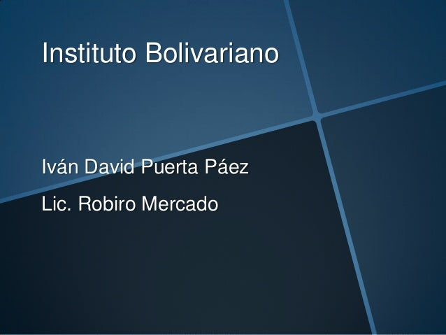 Instituto BolivarianoIván David Puerta PáezLic. Robiro Mercado
