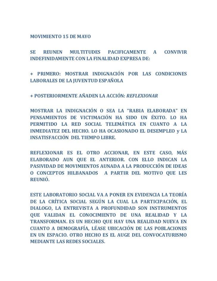 MOVIMIENTO 15 DE MAYO<br />SE REUNEN MULTITUDES PACIFICAMENTE A CONVIVIR INDEFINIDAMENTE CON LA FINALIDAD EXPRESA DE:<br /...