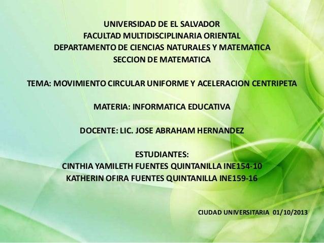 UNIVERSIDAD DE EL SALVADOR FACULTAD MULTIDISCIPLINARIA ORIENTAL DEPARTAMENTO DE CIENCIAS NATURALES Y MATEMATICA SECCION DE...