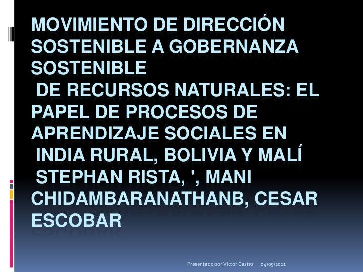 Movimiento de dirección sostenible a gobernanza sostenible de recursos naturales: El papel de procesos de aprendizaje soci...